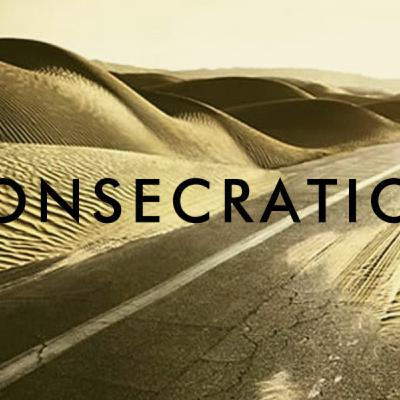 Ep. 14 - Consecration, What is it?