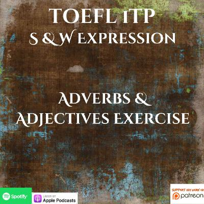 TOEFL iTP | Structure & Written Expression | Adverbs & Adjectives Exercise