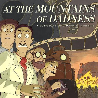 At the Mountains of Dadness Ch. 1 - Casting Call of Cthulhu