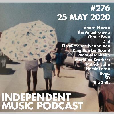 #276 - Meridian Brothers, Dijit, Einstürzende Neubauten, Chouk Bwa & The Ångströmers, King Rambo Sound - 25 May 2020