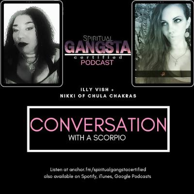 Episode 215: Conversation with a Scorpio featuring Nikki from Chula Chakras