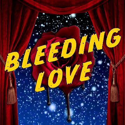 """""""Bleeding Love"""" from Bleeding Love: Songs from the Podcast"""