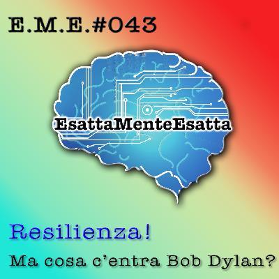 P.43 Resilienza! (Ma cosa c'entra Bob?)