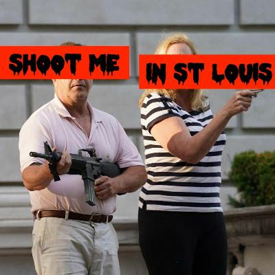 Episode 82: Shoot Me In St Louis
