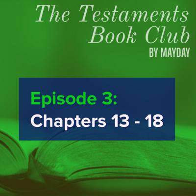 The Testaments Book Club: Ch 13 - 18