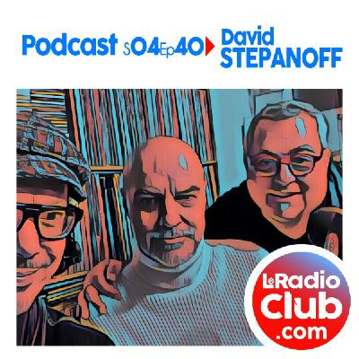 S04Ep40 Long PodCast LeRadioClub avec David Stepanoff