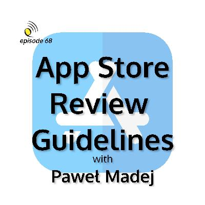App Store Review Guidelines with Paweł Madej