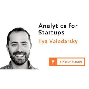 Analytics for Startups by Ilya Volodarsky