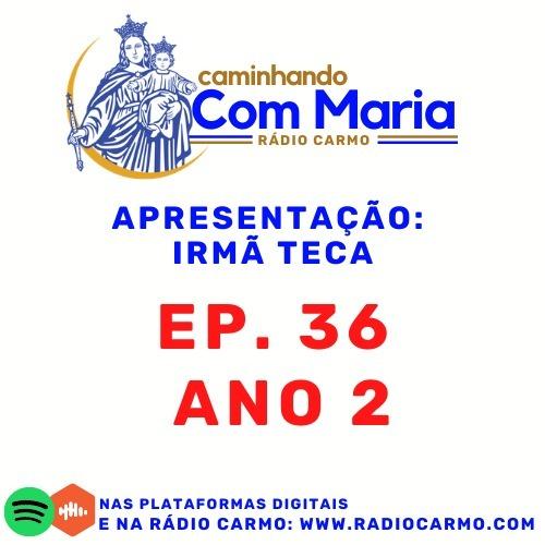 Rádio Carmo   Caminhando com Maria #36 - Irmã Teca