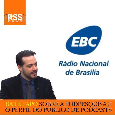 Bate papo sobre a PodPesquisa e o perfil do público de podcasts para a Rádio Nacional de Brasília