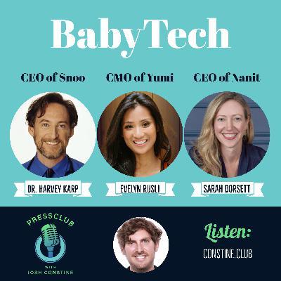 BabyTech replaces nannies: Snoo robo-crib CEO Dr. Harvey Karp, Nanit night-vision monitor CEO Sarah Dorsett, Yumi organic food CMO Evelyn Rusli