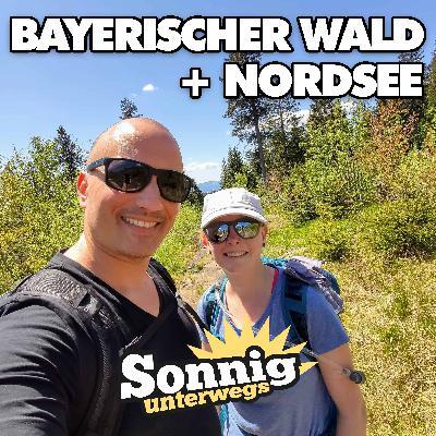 Bayerischer Wald und Nordsee