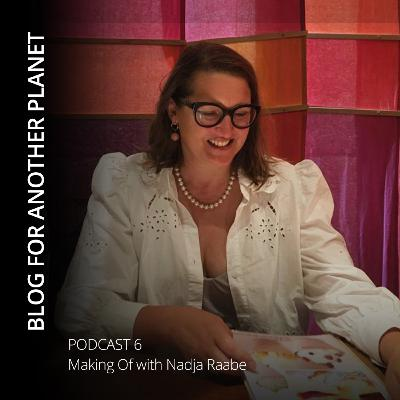 Blog For Another Planet - Making Of with Nadja Raabe