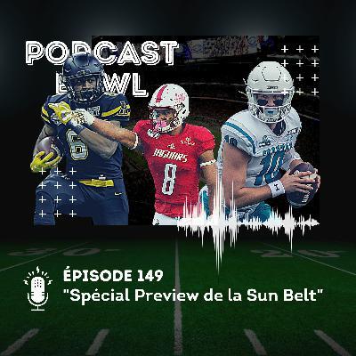Podcast Bowl – Episode 149 : Spécial Preview de la Sun Belt
