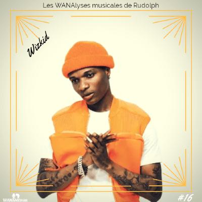 Wizkid : 10 chansons qui ont marqué sa carrière