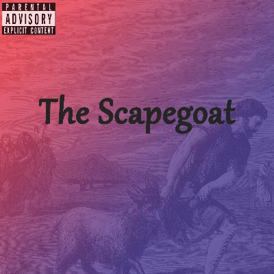 Episode 140: The Scapegoat