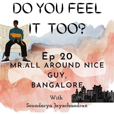 Mr.All Around Nice Guy, Bangalore