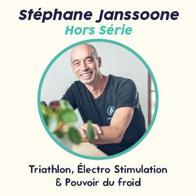 Hors Série - Stéphane Janssoone, Triathlon, Électro Stimulation & Pouvoir du froid