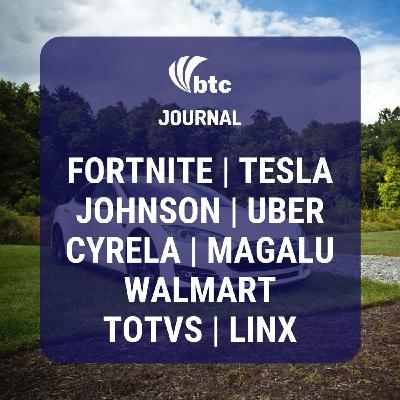 Fortnite, Tesla, Johnson, Uber, Cyrela, Magalu, Totvs e Linx | BTC Journal 20/08/20