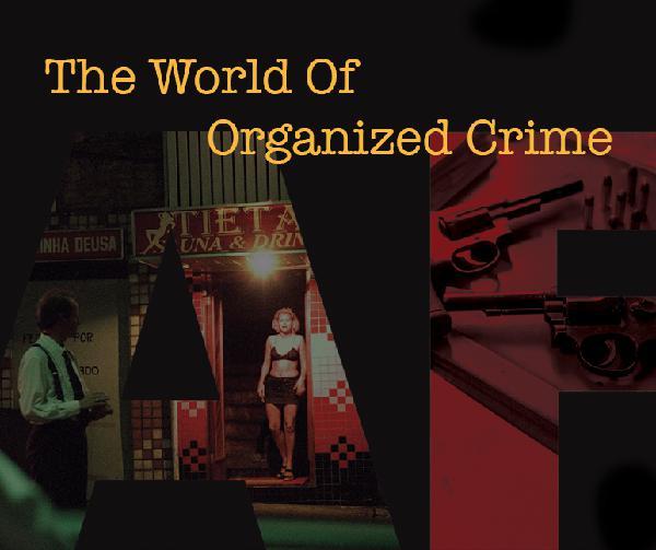 Episode 32:  The World Of Organized Crime