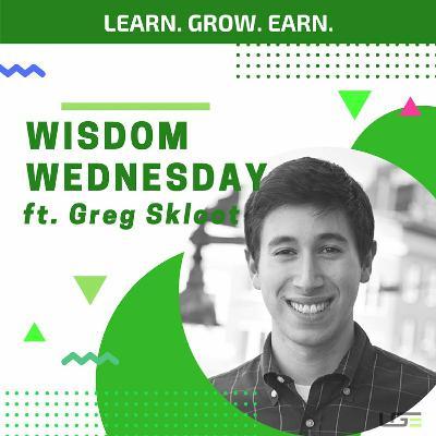 #WisdomWednesday with Greg Skloot