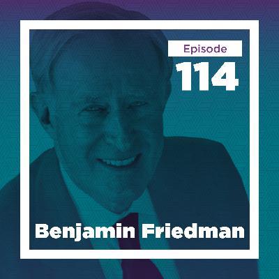 Benjamin Friedman on the Origins of Economic Belief