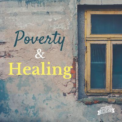 Poverty & Healing During Economic Uncertainty