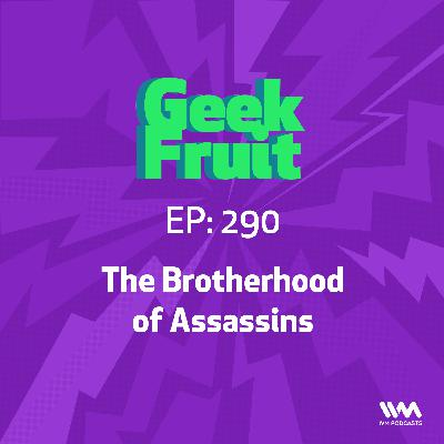 Ep. 290: The Brotherhood of Assassins