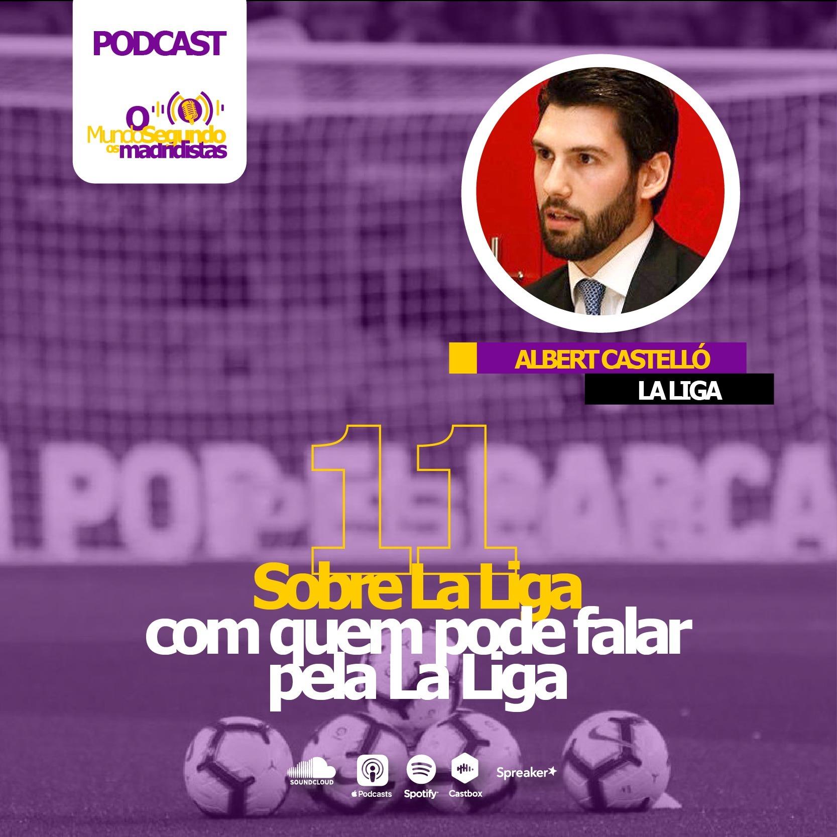 Ep. 11 - Sobre a La Liga com quem pode falar pela La Liga