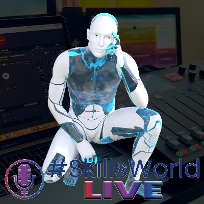 How will COVID-19 impact the skills needed for the fourth industrial? Episode 20: #SkillsWorldLIVE