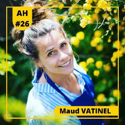 #26 - 🎙Maud VATINEL 🥒- Baroudeuse Culinaire et Mumpreneur !