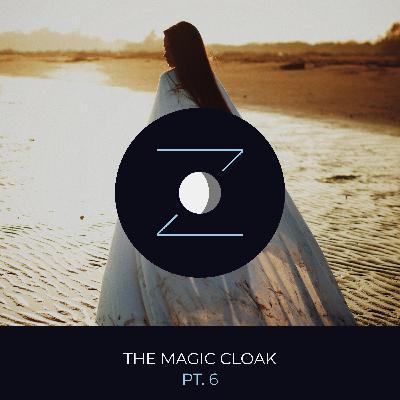 The Magic Cloak pt. 6