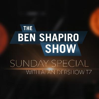 Alan Dershowitz | The Ben Shapiro Show Sunday Special Ep. 85