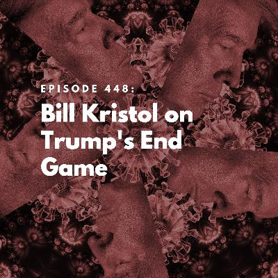 Bill Kristol on Trump's End Game