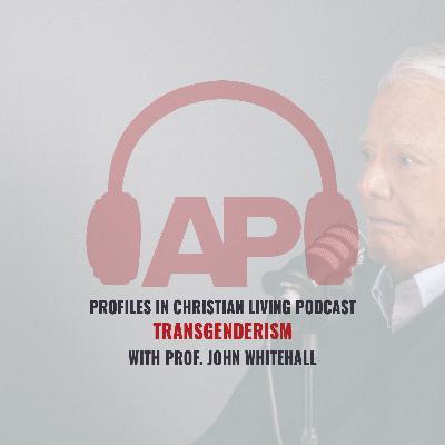 Transgenderism (Prof John Whitehall)
