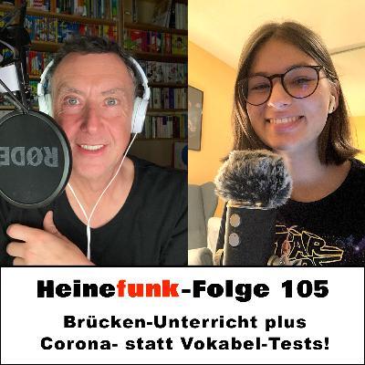 Heinefunk-Folge 105: Brücken-Unterricht plus Corona- statt Vokabel-Tests!