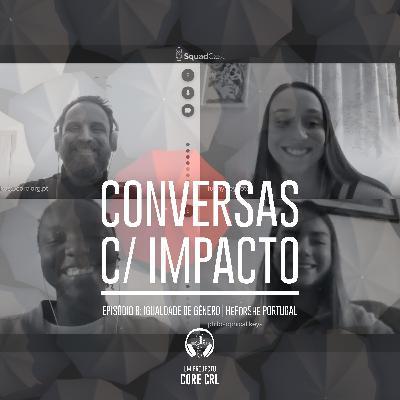 S1E8 | Igualdade de Género | Dussu Djabula & Carolina Silvestre & Raquel Dias | HeForShe Portugal