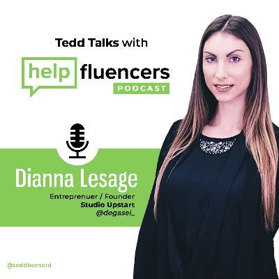 Episode 11 Tedd Talks with Helpfluencer Dianna Lesage Founder of Studio Upstart