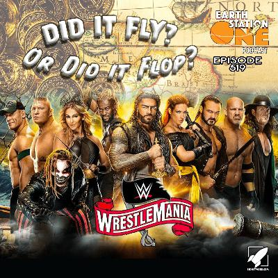 The Earth Station One Podcast - Wrestlemania Did it Fly or Did it Flop?