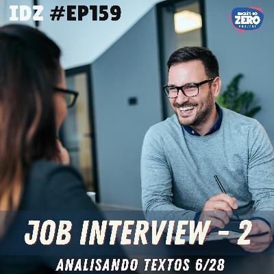 IDZ #159 - Job Interview Pt. 02 [Analisando Textos - 6/28]