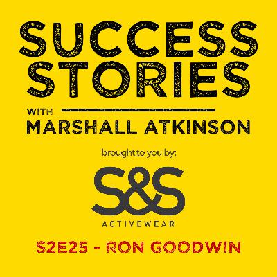 """Success Stories EP 25 - """"How Does Humor Play into How You Think About Sales?"""" with Ron Goodwin"""