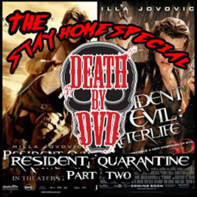 Death By DVD's Resident Quarantine Special : PART 2