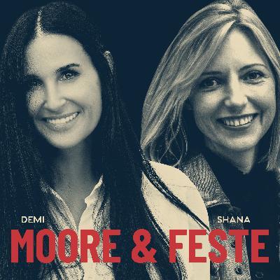 Demi Moore & Shana Feste