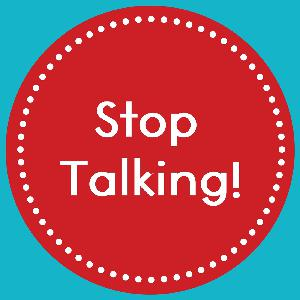 Episode 2: Stop Talking!