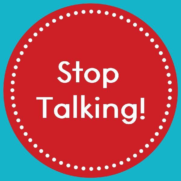 Episode 2: Stop Talking!