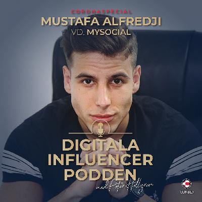 Influencers och contentkreatörers situation under Coronakrisen | Mustafa Alfredji, grundare och vd på Mysocial (Coronaspecial)