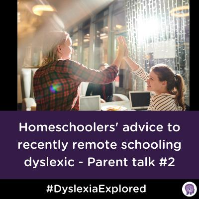 #51 Homeschoolers' advice to adjusting to remote schooling with dyslexia