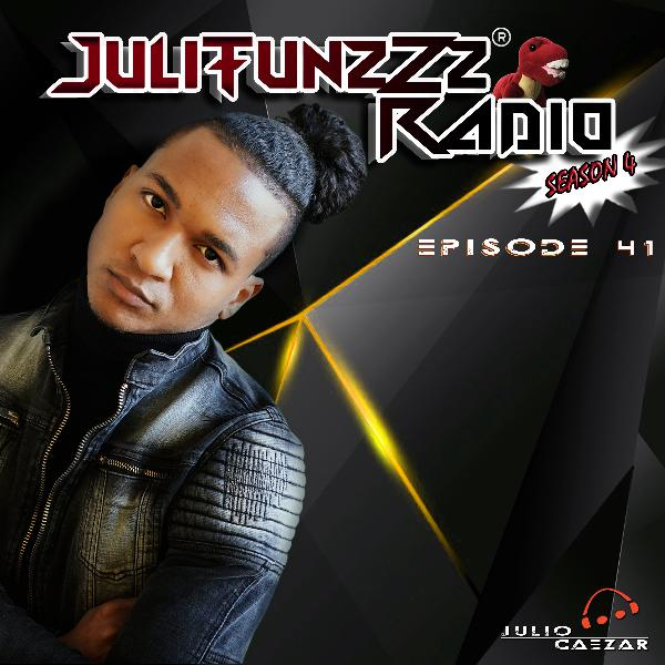 JuliTunzZz Radio Episode 41
