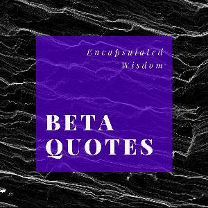 Beta Quote • 016