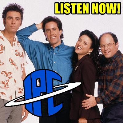 #304: Seinfeld | The IPC Podcast LIVE